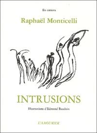 Edmond Baudoin et Raphaël Monticelli - Intrusions.