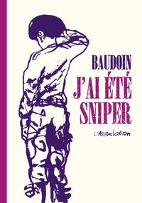 Edmond Baudoin - J'ai été sniper.