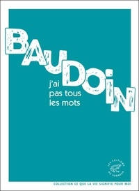 Edmond Baudoin - J'ai pas tous les mots.