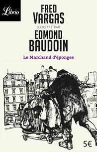 Edmond Baudoin et Fred Vargas - Le marchand d'éponges.