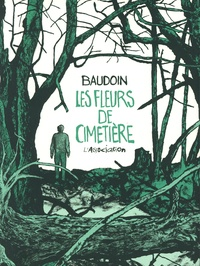 Edmond Baudoin - Les fleurs de cimetière.