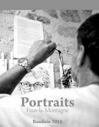 Edmond Baudoin et Laetitia Carton - Portraits, Faux-la-Montagne.
