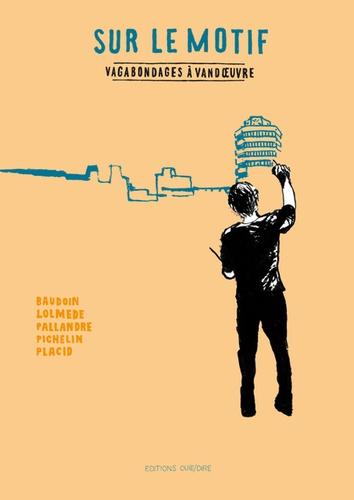 Edmond Baudoin et Laurent Lolmède - Sur le motif - Vagabondages à Vandoeuvre. 1 CD audio