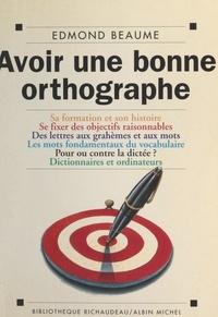 Edmond Beaume - Avoir une bonne orthographe.