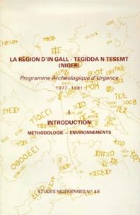 Edmond Bernus et Patrice Cressier - La région d'In Gall-Teggida n'Tesemt (Niger) - Tome 1, Introduction, Programme archéologique d'urgence 1977-1981.