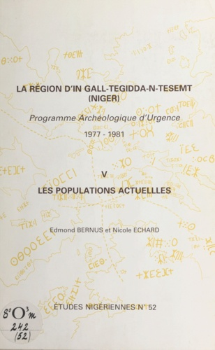 La région d'In Gall-Tegidda-n-Tesemt (5). Les populations actuelles . Programme archéologique d'urgence : 1977-1981