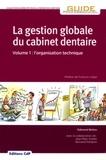 Edmond Binhas - La gestion globale du cabinet dentaire - Tome 1, L'organisation technique.