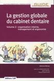 Edmond Binhas et Jean Ginisty - La gestion globale du cabinet dentaire - Tome 2, Organisation interne, management et ergonomie.