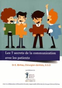 Edmond Binhas - Les 7 secrets de la communication avec les patients - Un guide des relations interpersonnelles au cabinet dentaire.