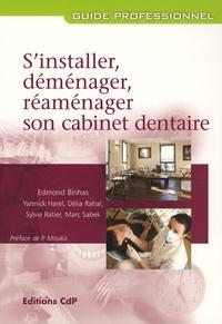 Edmond Binhas - S'installer, déménager, réaménager son cabinet dentaire.