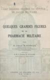 Edmond Blaessinger et Maurice Javillier - Quelques grandes figures de la pharmacie militaire.