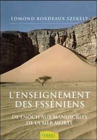 Edmond Bordeaux Székely et François Minaudier - L'enseignement des Esséniens - Depuis Enoch jusqu'aux Manuscrits de la Mer Morte.