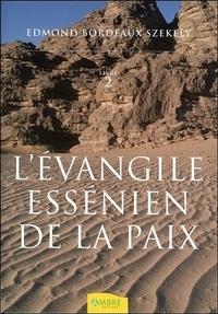 Edmond Bordeaux Székely - L'Evangile essénien de la Paix - Tome 2, Les livres inconnus des Esséniens.