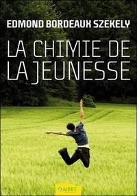 Edmond Bordeaux Székely - La chimie de la jeunesse - A la recherche de l'éternité.