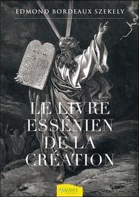 Edmond Bordeaux Székely - Le Livre essénien de la Création.