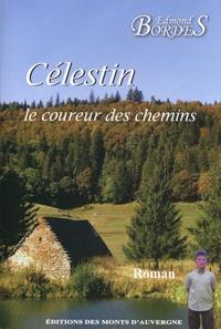 Edmond Bordes - Célestin, le coureur des chemins.