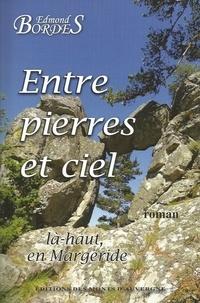 Edmond Bordes - Entre pierres et ciel, là-haut en Margeride.
