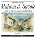 Edmond Brocard - Maisons de Savoie - Combe de Savoie, Maurienne, Tarentaise.