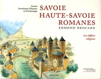 Edmond Brocard - Savoie et Haute-Savoie Romanes.
