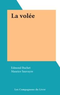 Edmond Buchet et Maurice Sauvayre - La volée.