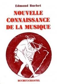 Edmond Buchet - Nouvelle connaissance de la musique.