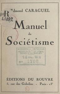 Edmond Caraguel - Manuel du sociétisme.