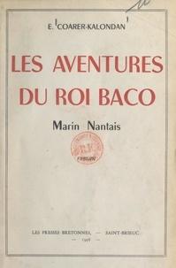 Edmond Coarer-Kalondan - Les aventures du roi Baco - Marin nantais.