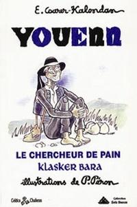 Edmond Coarer-Kalondan - Youen, le checheur de pain.