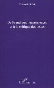 Edmond Cros - De Freud aux neurosciences et à la critique des textes.