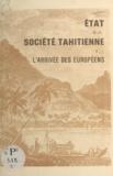 Edmond de Bovis et Patrick O'Reilly - État de la société tahitienne à l'arrivée des Européens.