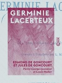 Scribd télécharger des livres gratuits Germinie Lacerteux 9782346023202 par Edmond de Goncourt, Louis Muller, Pierre-Georges Jeanniot, Jules de Goncourt  en francais