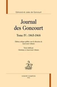 Edmond de Goncourt et Jules de Goncourt - Journal des Goncourt Tome 4 : 1865-1868.