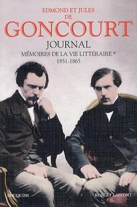 Edmond de Goncourt et Jules de Goncourt - Journal - Mémoires de la vie littéraire, 1851-1865.