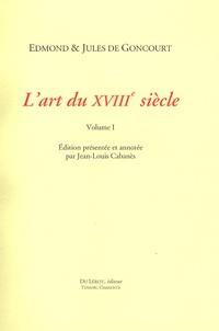Edmond de Goncourt et Jules de Goncourt - L'art du XVIIIe siècle - 2 volumes.
