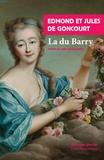 Edmond de Goncourt et Jules de Goncourt - La du Barry.