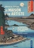 Edmond de Goncourt - La maison d'un artiste - La collection d'art japonais et chinois commentée par Geneviève Lacambre.
