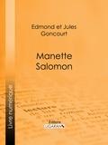 Edmond de Goncourt et Jules de Goncourt - Manette Salomon.