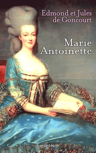 Edmond de Goncourt et Jules de Goncourt - Marie-Antoinette.
