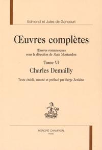 Edmond de Goncourt et Jules de Goncourt - Oeuvres complètes - Tome 6, Charles Demailly.