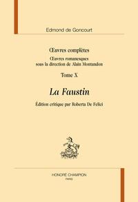 Edmond de Goncourt - Oeuvres complètes - Tome 10, La Faustin.