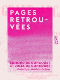Edmond de Goncourt et Jules de Goncourt - Pages retrouvées.