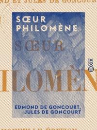 Edmond de Goncourt et Jules de Goncourt - Sœur Philomène.