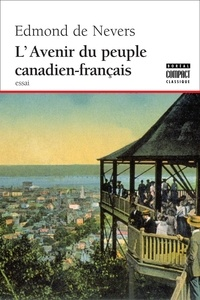Edmond De Nevers - L'avenir du peuple canadien-français.