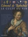 Edmond de Rothschild et  Collectif - Le culte du vin.