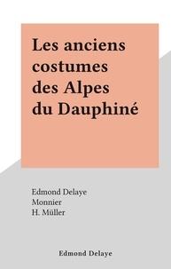 Edmond Delaye et  Monnier - Les anciens costumes des Alpes du Dauphiné.