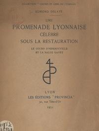 Edmond Delaye et J.-J. de Boissieu - Une promenade lyonnaise célèbre sous la Restauration : le Cours d'Herbouville et la Salle Gayet.