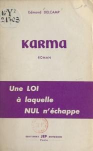 Edmond Delcamp - Karma - Suivi de Afin que justice soit....