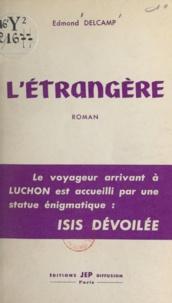 Edmond Delcamp - L'étrangère.