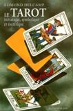 Edmond Delcamp - Le tarot initiatique - Etude symbolique et ésotérique.