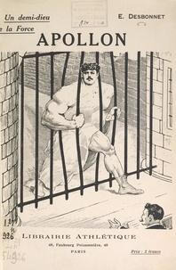 Edmond Desbonnet - Apollon, un demi-dieu de la force.